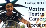 Festes 2012. VI Mostra de Teatre i Música de Cercavila
